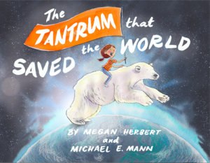 The Tantrum that Saved the World